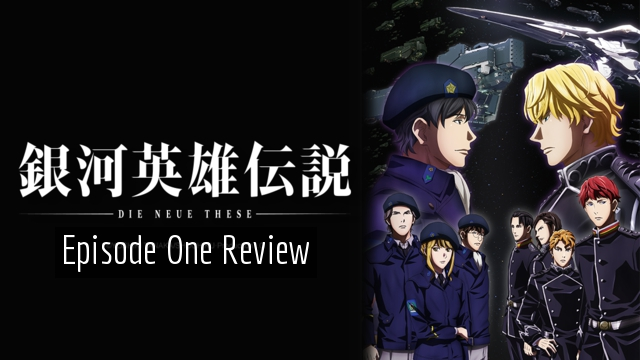 The Legend of the Galactic Heroes: Die Neue These Episode 1 – Anime QandAReview