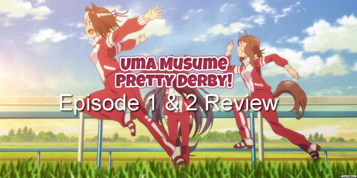 Uma Musume: Pretty Derby! Episode 1 & 2 – Anime QandA Review (Collab withIrina!)