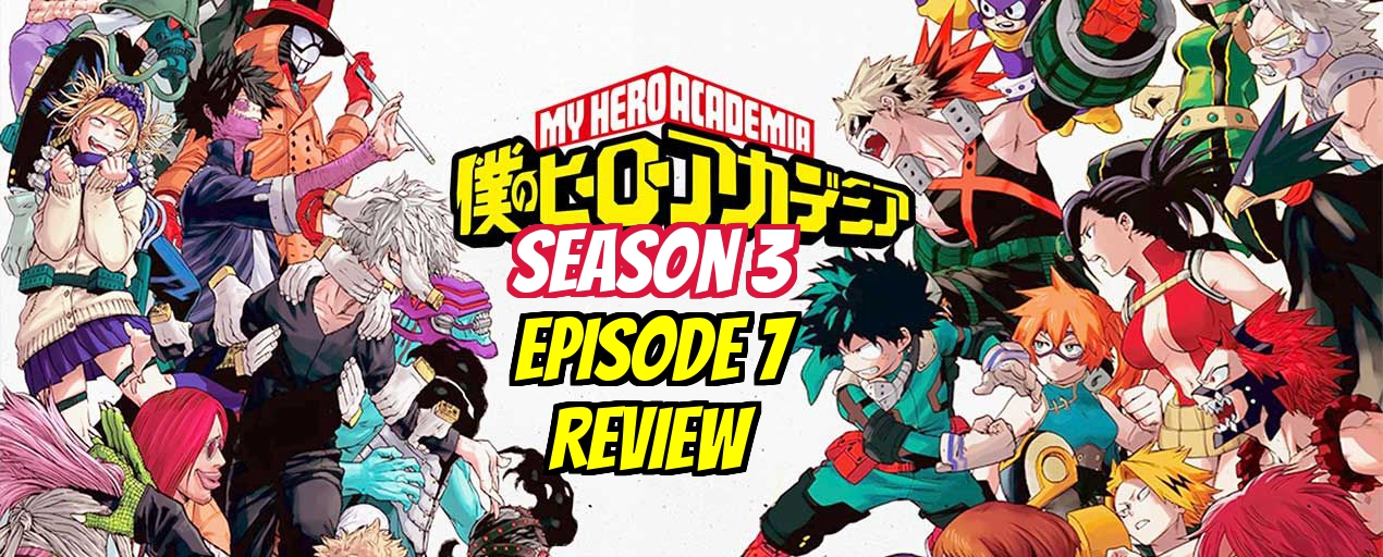 My Hero Academia 3rd Season Episode 7 – Anime QandA Review