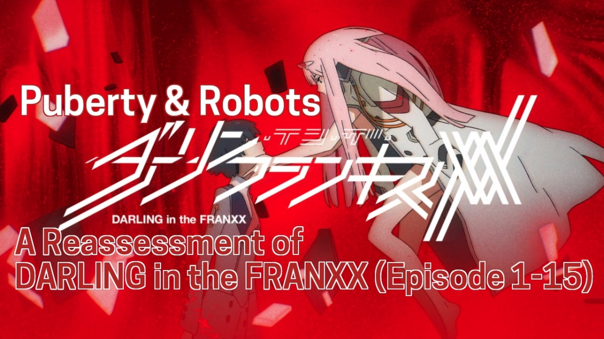 Puberty & Robots – A 20 Question Reassessment of Darling in the FranXX (Episode1-15)