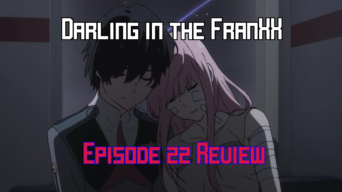 Darling in the FranXX Episode 22 – Anime QandAReview