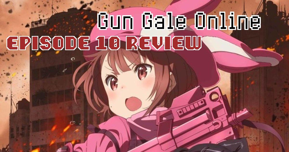 Sword Art Online Alternative: Gun Gale Online Episode 10 – Anime QandA Review
