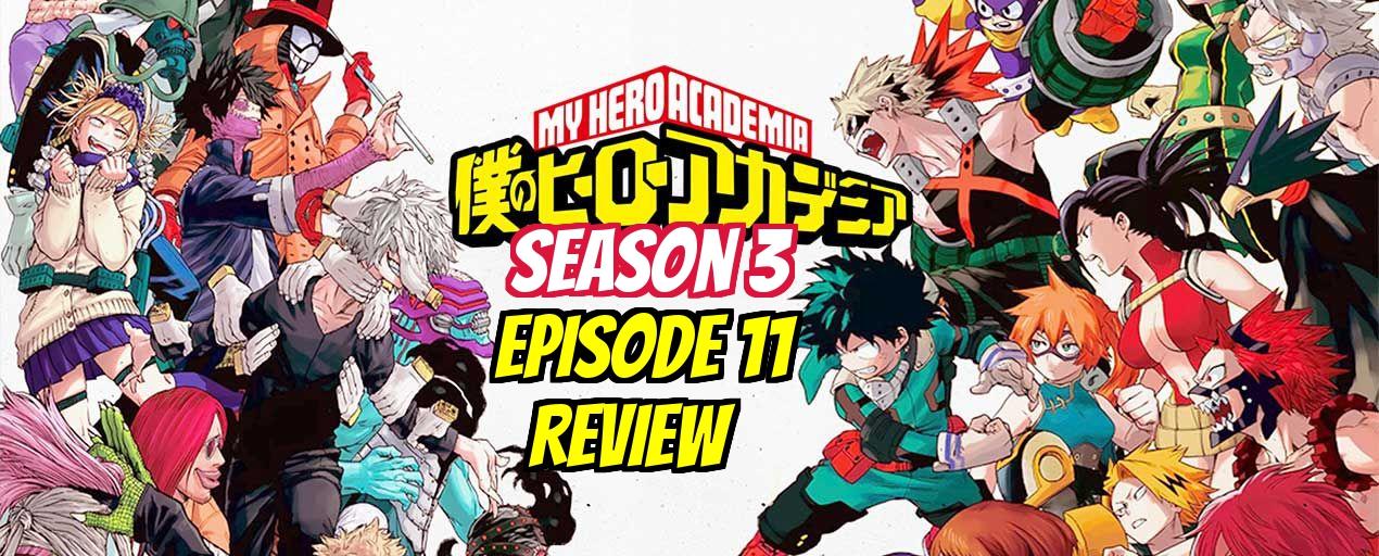 My Hero Academia 3rd Season Episode 11 – Anime QandA Review