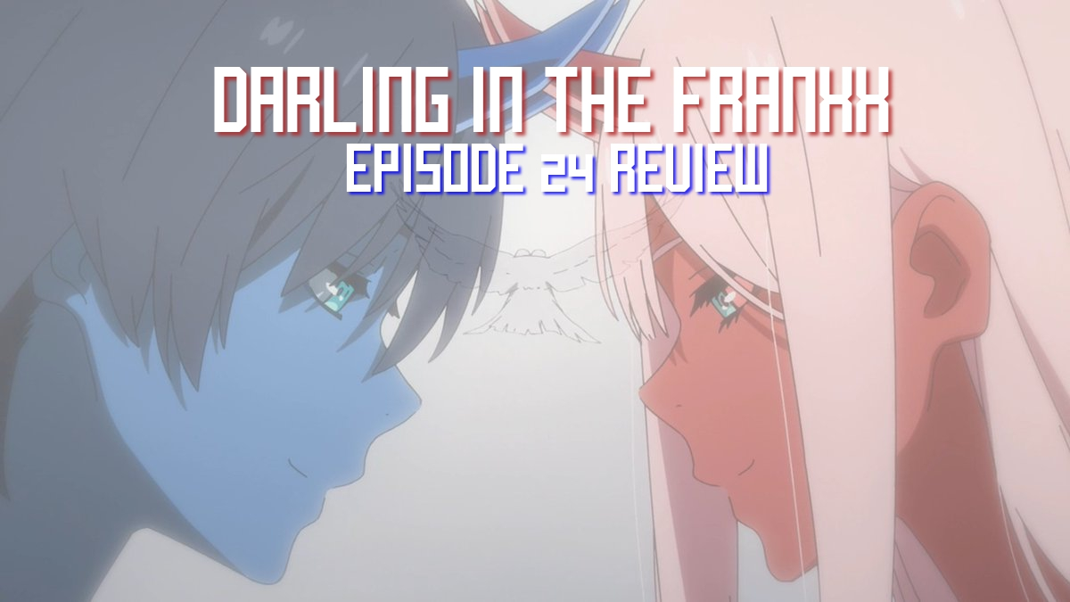 Love Across Time and Space – 'Darling in the FranXX' Episode 24 (Finale)Review