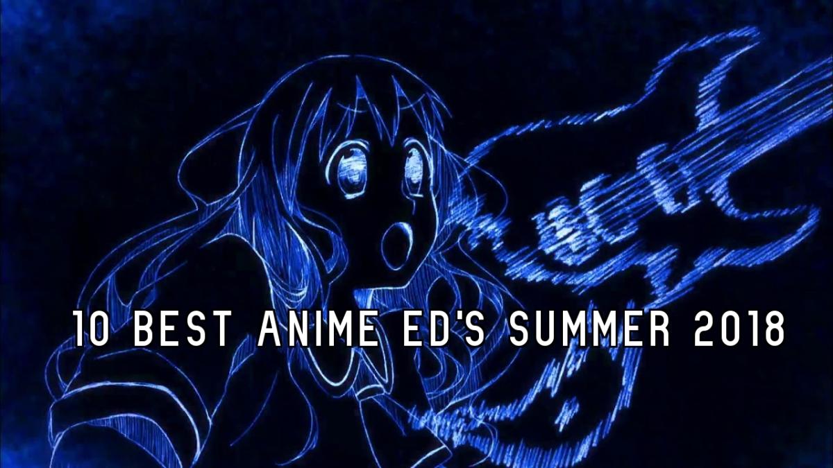 10 Best Anime ED's of Summer2018
