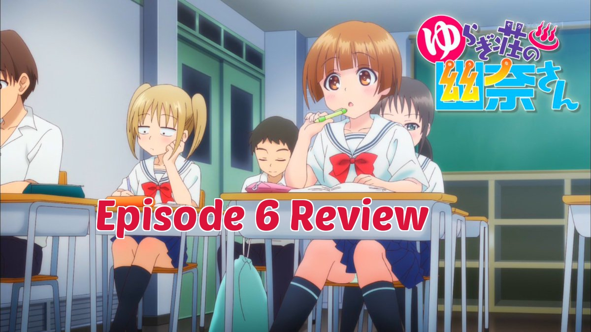 The 100 Year Old Middle School Girl – 'Yuuna and the Haunted Hot Springs' Episode 6 Review