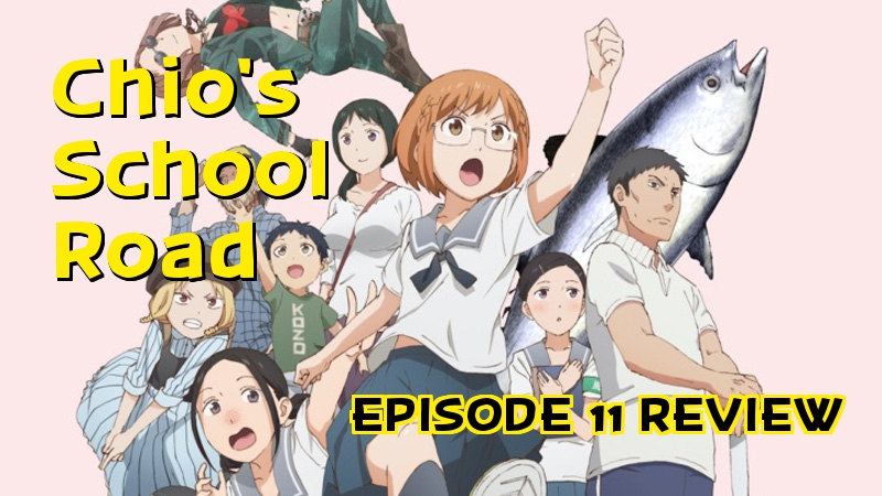 Sleeping On The Bank Job – 'Chio's School Road' Episode 11Review