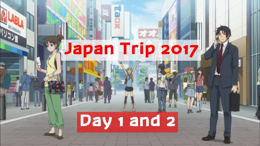 Japan Trip 2017 Day 1 And 2