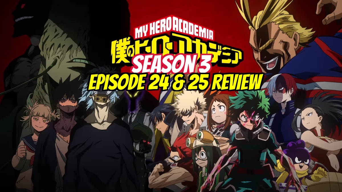 Bubble Girl Is New Best Girl – 'My Hero Academia 3rd Season' Episode 24 and 25 (Finale)Review