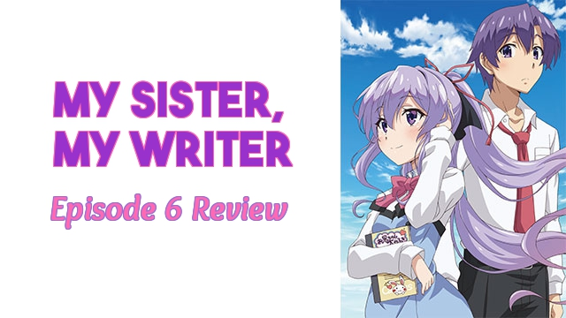 Sibling Bondage – 'My Sister, My Writer' Episode 6 Review