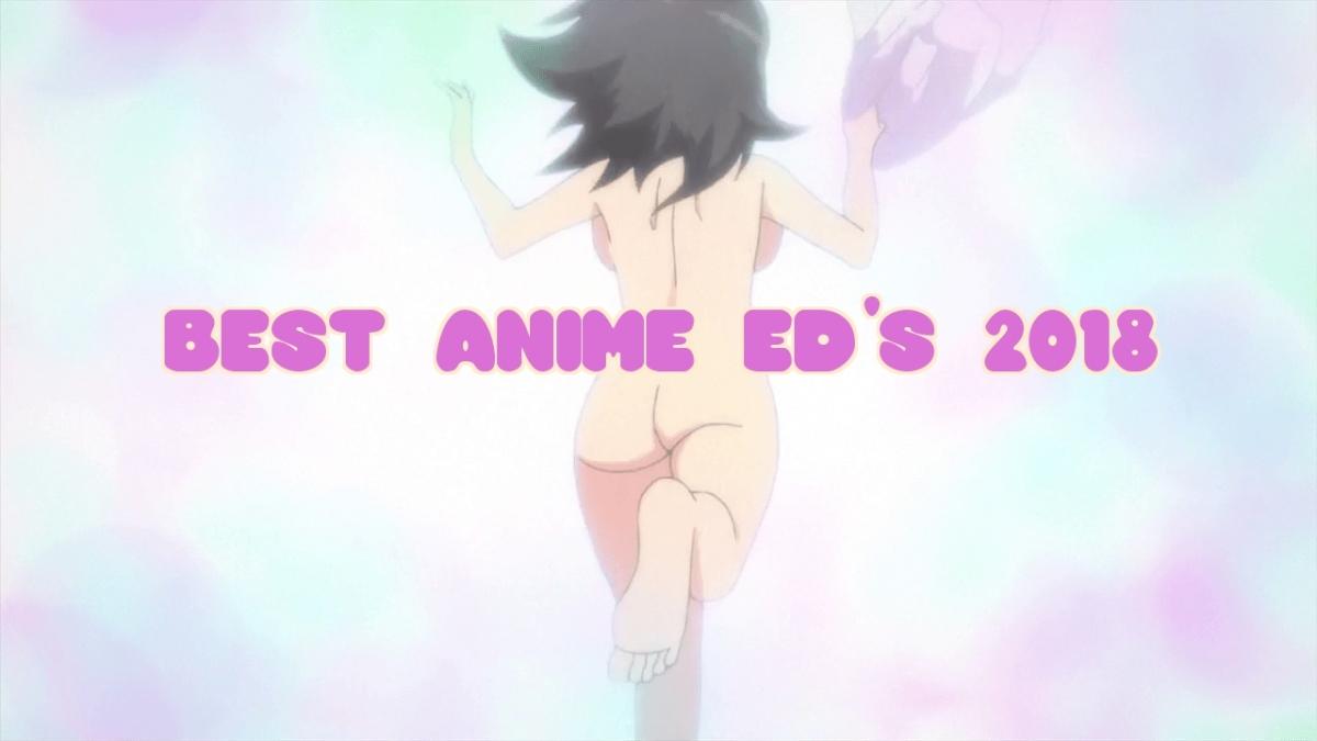 Best Anime ED's2018