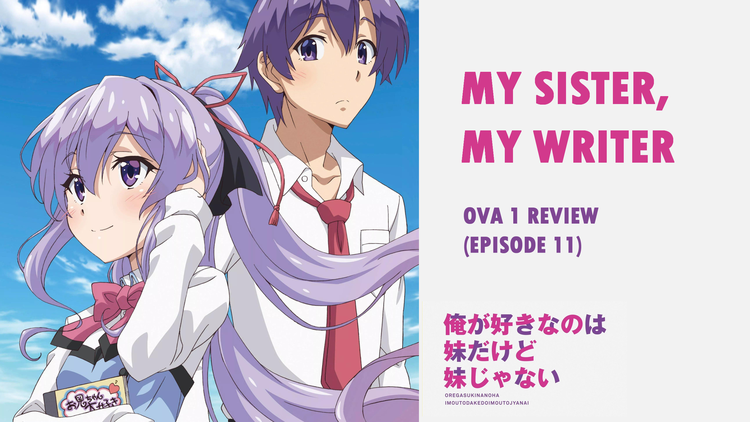 Virtual NTR – 'My Sister, My Writer' OVA 1 Review