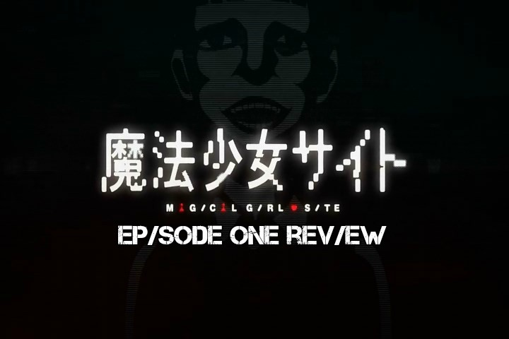 The Other Half; A Different Take on 'Magical Girl Site' Episode 1 – Anime QandAReview