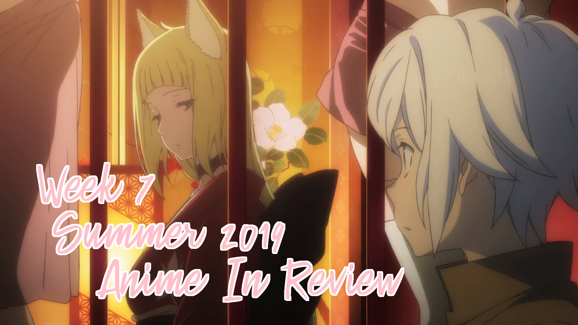 Week 7 of Summer 2019 Anime In Review