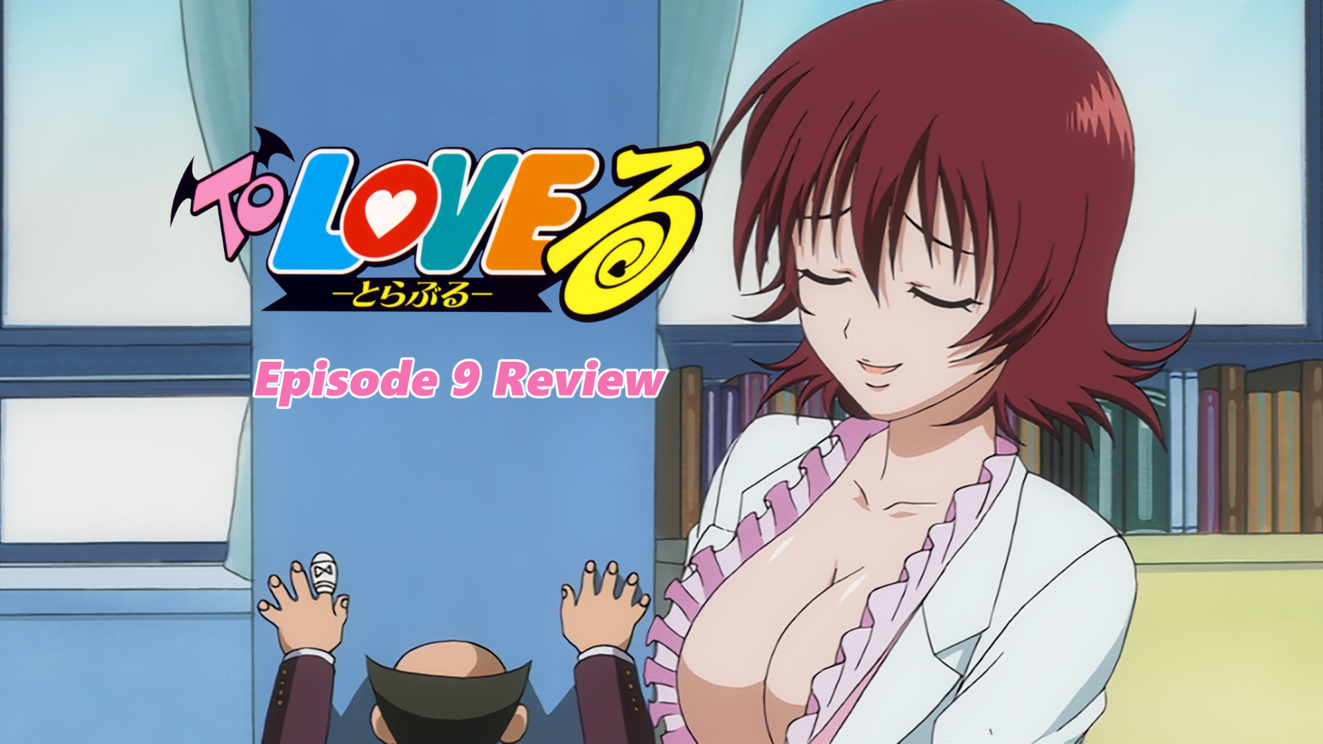 Irina and Matt Review 'To Love-Ru' Episode 9
