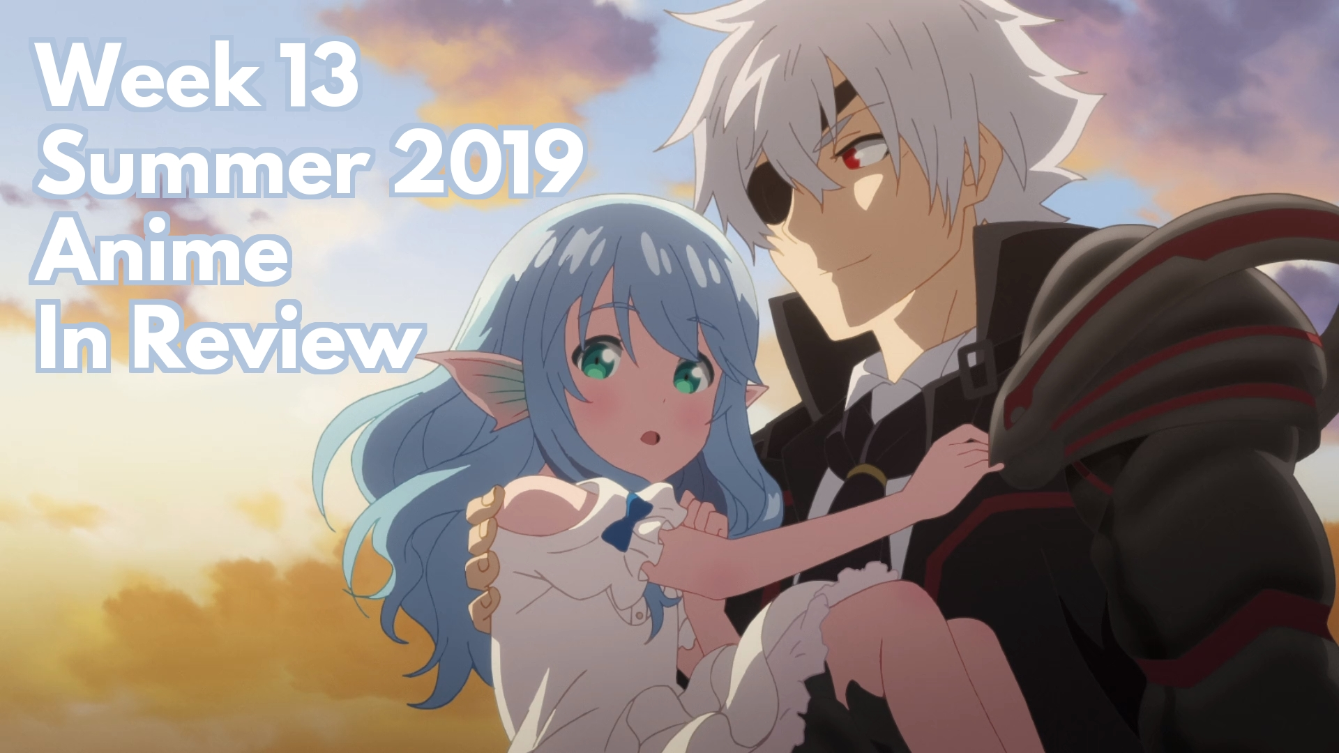 Week 13 of Summer 2019 Anime In Review