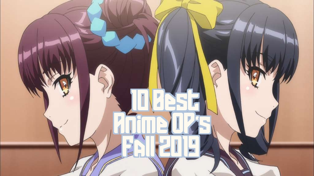 10 Best Anime OP's Fall 2019