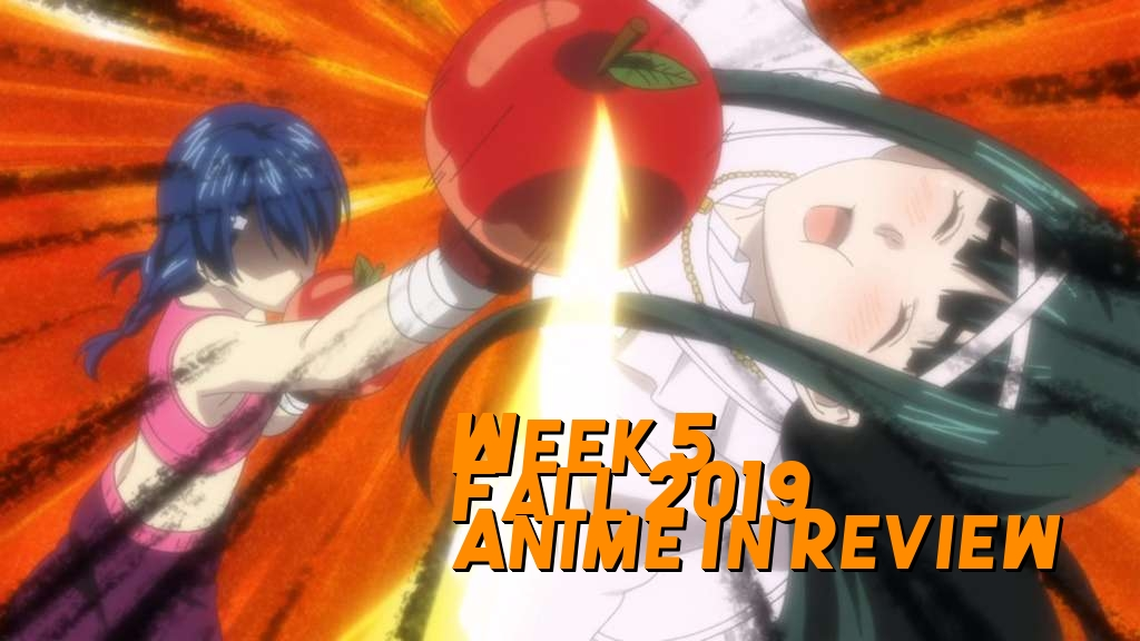 Week 5 of Fall 2019 Anime In Review